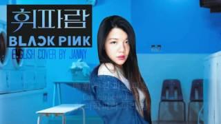 [English Cover] BLACKPINK (블랙핑크) - WHISTLE (휘파람) by JANNY