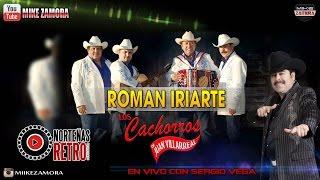 """Roman Iriarte - Los Cachorros De Juan Villarreal En Vivo Con Sergio Vega """"CORRIDOS VIEJITOS"""""""