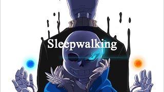 Undertale [GMV] - Sleepwalking