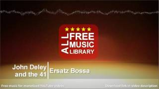 All Free Music Library | Ersatz Bossa - John Deley and the 41 Players