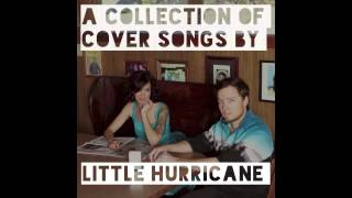 Natural Blues (Moby/Vera Hall cover) - Stay Classy - little hurricane