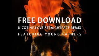 Tricky - 'Nicotine Love' (StraightFace Remix feat. Young Fathers) - Free Download