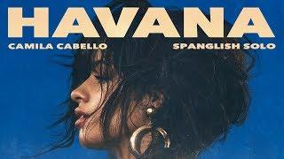Camila Cabello - Havana (Spanglish Solo Version)