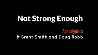 Not Strong Enough - Duet ft Brent and Doug [Apocalyptica] +LYRICS