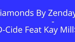 Diamonds By Zendaya- D-Cide Feat. Kay Mill$