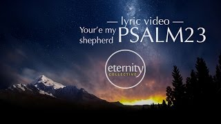 Psalm 23 (Your'e my shepherd) - Official Lyric video