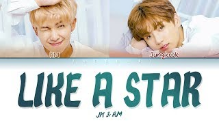 BTS JUNGKOOK & RM - LIKE A STAR (Lyrics Eng/Rom/Han/가사)