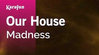 Karaoke Our House - Madness *