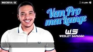 Wesley Safadão - Vem pro meu lounge