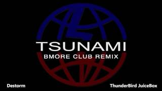 Destorm - Tsunami Official Bmore Club Remix @Tbjb