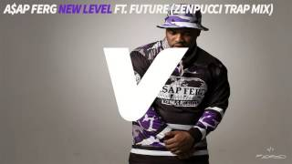 A$AP Ferg - New Level ft. Future (Zenpucci Trap Mix)