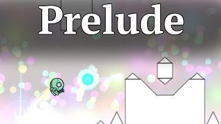 Geometry Dash    Prelude By lIlillusionlIl