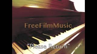 """Please Return"" Royalty Free Emotional Piano Music by Brian Lowe"