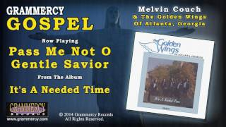 Melvin Couch & The Golden Wings Of Atlanta, Georgia - Pass Me Not O Gentle Savior