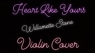Heart Like Yours-Willamette Stone (Cover Violin - Well Antunes) [ÁUDIO]