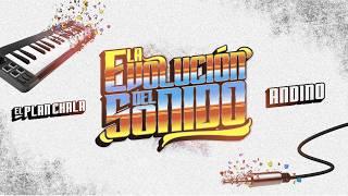 Andino - La evolución del sonido - EL PLAN CHALA