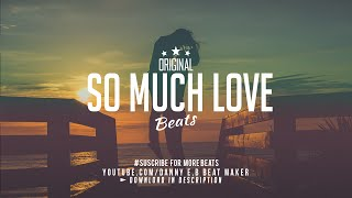 """So Much Love"" - Romantic Piano Rap Instrumental Free (Prod: Danny E.B)"