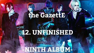 the GazettE - 12.UNFINISHED [NINTH ALBUM]