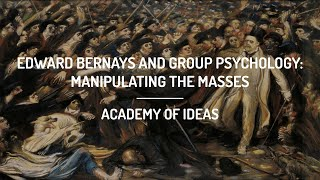 Edward Bernays and Group Psychology: Manipulating the Masses