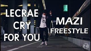 Lecrae - Cry for you feat.Taylor Hill (MAZI Freestyle Christian Hiphop dance)