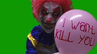 Green screen clown wants to kill you