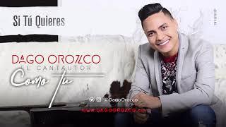 Si Tu Quieres (Album Version) - Dago Orozco