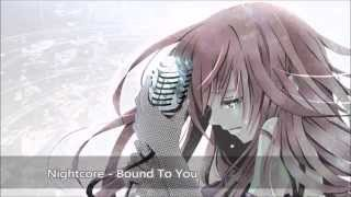 Nightcore - Bound To You