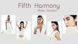 Male Version: Fifth Harmony - Sin Tu Amor