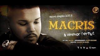 Macris - N'ammor fernut NEW SINGOLO 2017