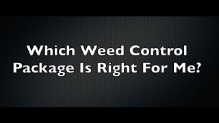 Which Weed Control Package Is Right For Me?