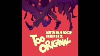 Major Lazer - Too Original ft. Elliphant & Jovi Rockwell (Sundance Remix)