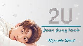 2U - Jungkook (Karoke duet with you )