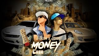 Money Cash - J Slow Ft. Joyce La Sustancia (Audio Oficial)