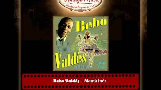 Bebo Valdés – Mamá Inés (Perlas Cubanas)