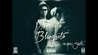 Morenita Blanquita - Negro Santo (The Bobien prod.)