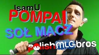 Isamu ft PolishMLGBros - Pompa soł macz