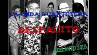 La Onda Kuartetera - Despacito (ADELANTO 2017)
