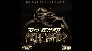Tommy Lee Sparta - Pree who (Prod. Magazeen) - 2018