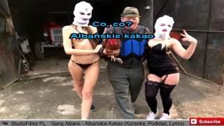 Gang Albanii - Albańskie Kakao (Karaoke, Podkład, Lyrics)
