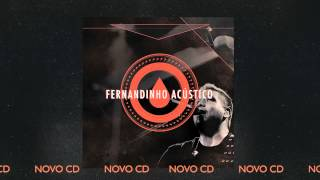 """FERNANDINHO ACÚSTICO - NOVO CD [PREVIEW FAIXA """"MIL CAIRÃO""""]"""