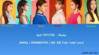 April (에이프릴) - Mayday (메이데이)  [Color Coded Lyrics] (ENG/ROM/HAN)
