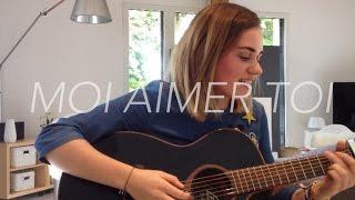 Moi Aimer Toi - Vianney (Cover)