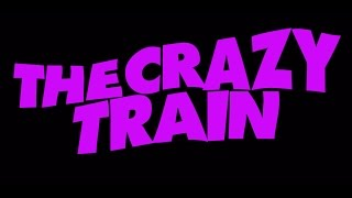 ALL Aboard The Crazy Train!