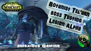 [Legion Alpha] Botanist Tel'arn Testing - world of warcraft 7.0- The Nighthold
