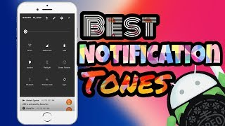 Best notification tones for your Smartphone | Best tones 2017