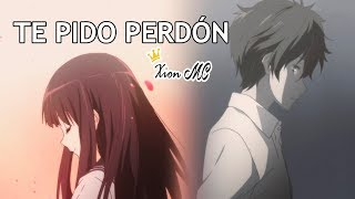 💔 TE PIDO PERDÓN 😔 [Rap Romántico 2018] - Xion MC ft. Mat Soria