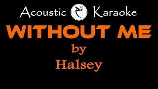 WITHOUT ME ( HALSEY ) ACOUSTIC KARAOKE