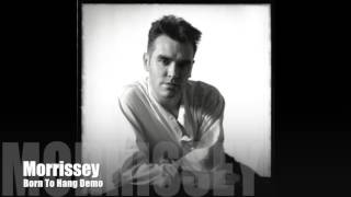 MORRISSEY - Born To Hang (Demo) Kill Uncle Session