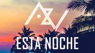Axel Vee - Esta Noche (OFFICIAL VIDEO) feat. Ema VS Pilo