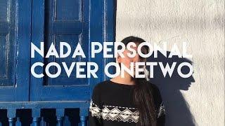 Nada Personal - Juan Pablo Vega (feat. Catalina García) Cover Onetwo